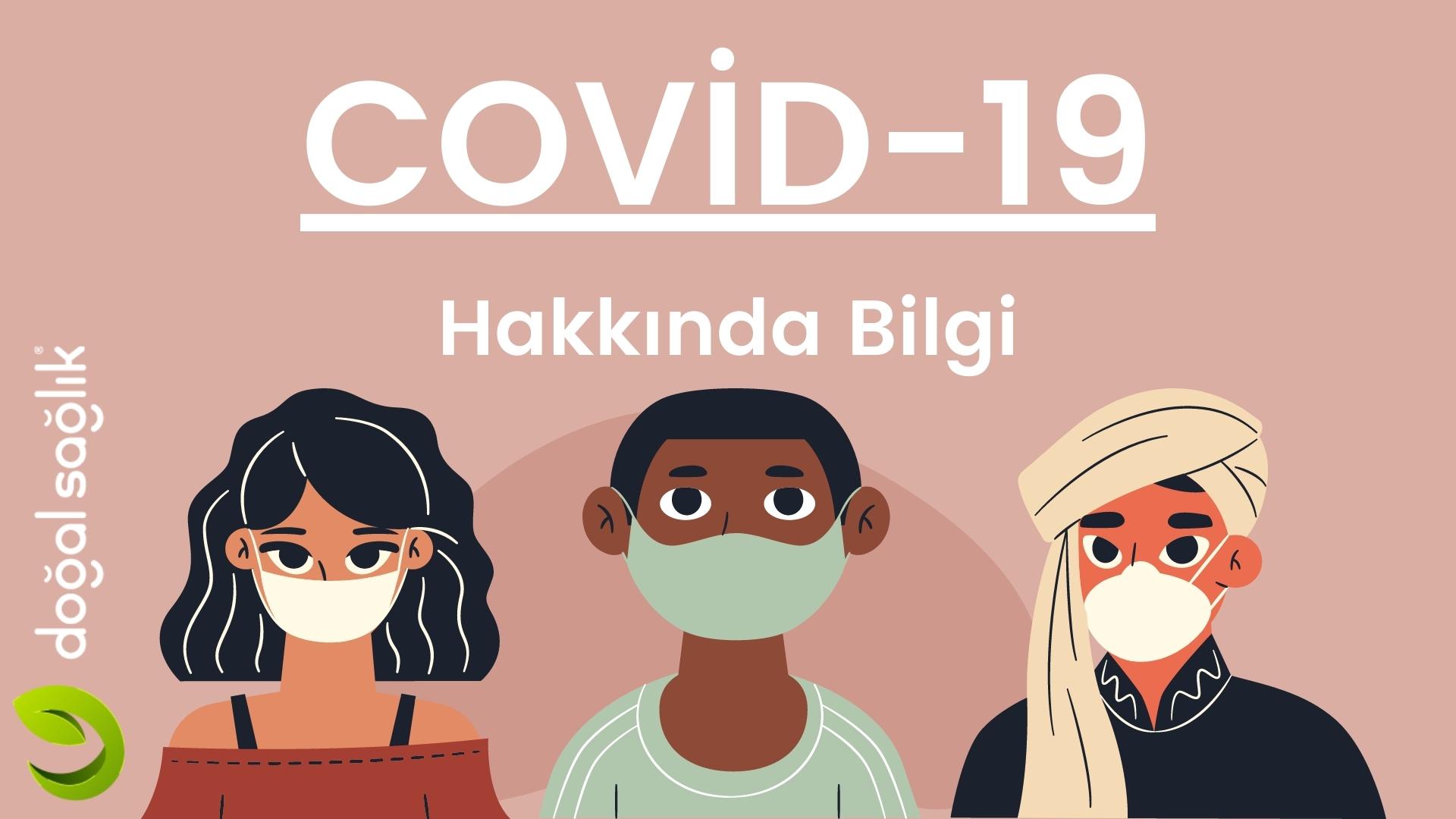Covid-19 Hakkında Bilgi