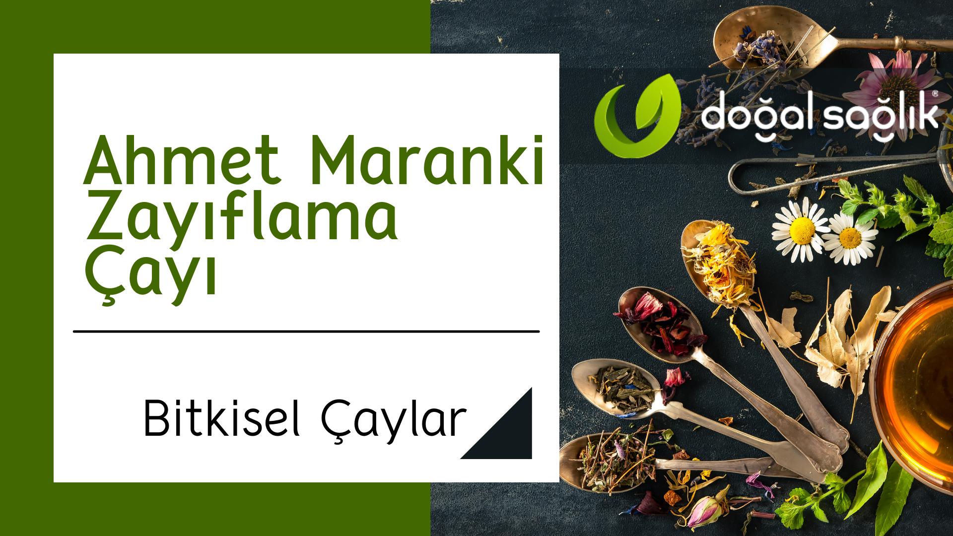 Ahmet Maranki Zayıflama Çayı