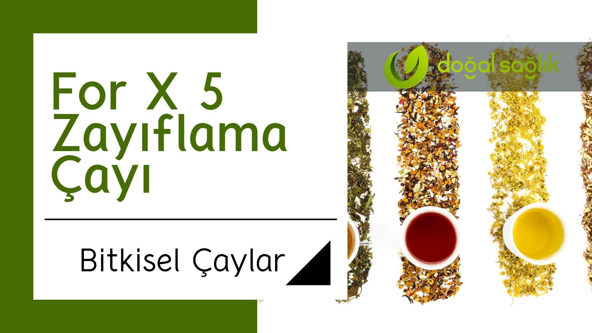 For X 5 Zayıflama Çayı