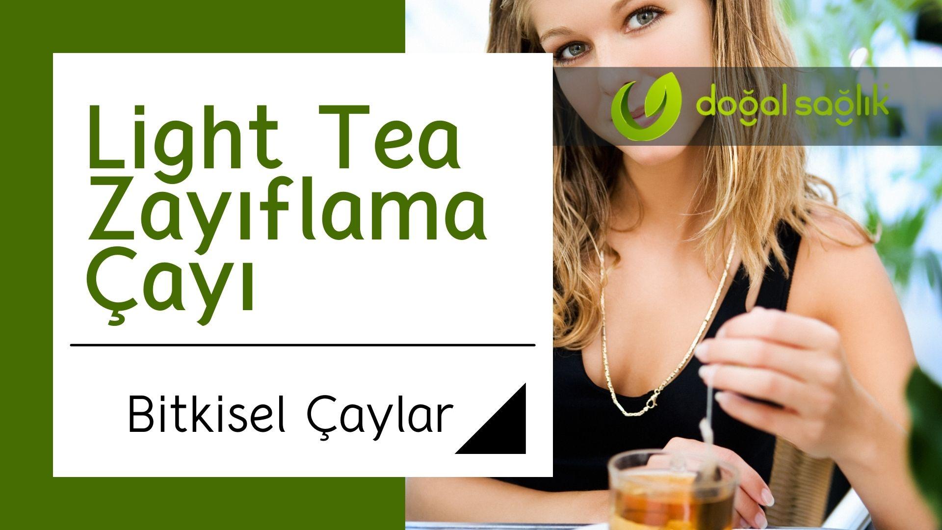Light Tea Zayıflama Çayı