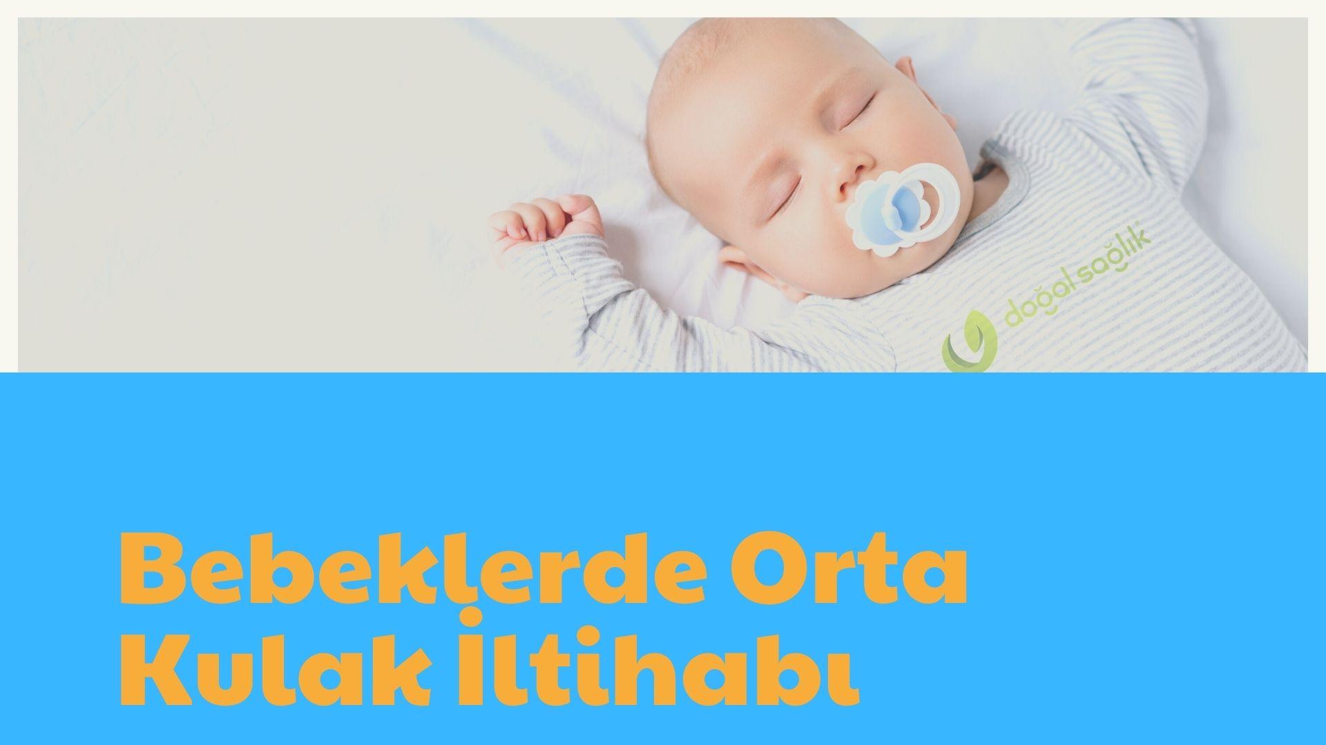 Bebeklerde Orta Kulak İltihabı (1)