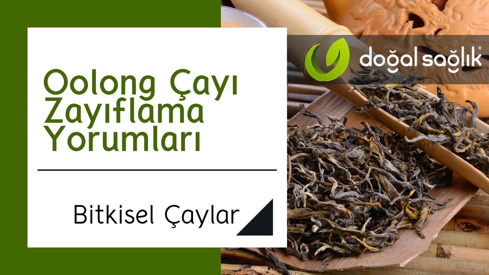 Oolong Çayı Zayıflama Yorumları