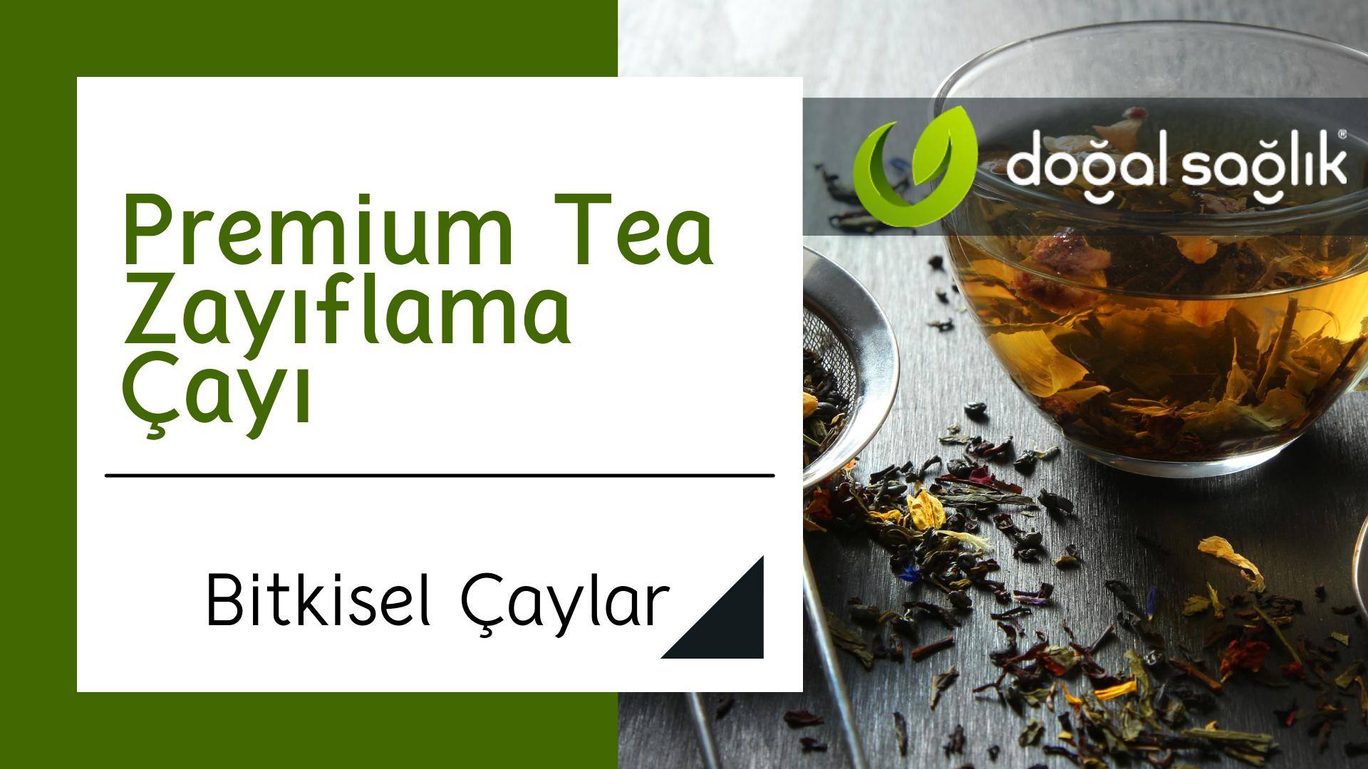 Premium Tea Zayıflama Çayı